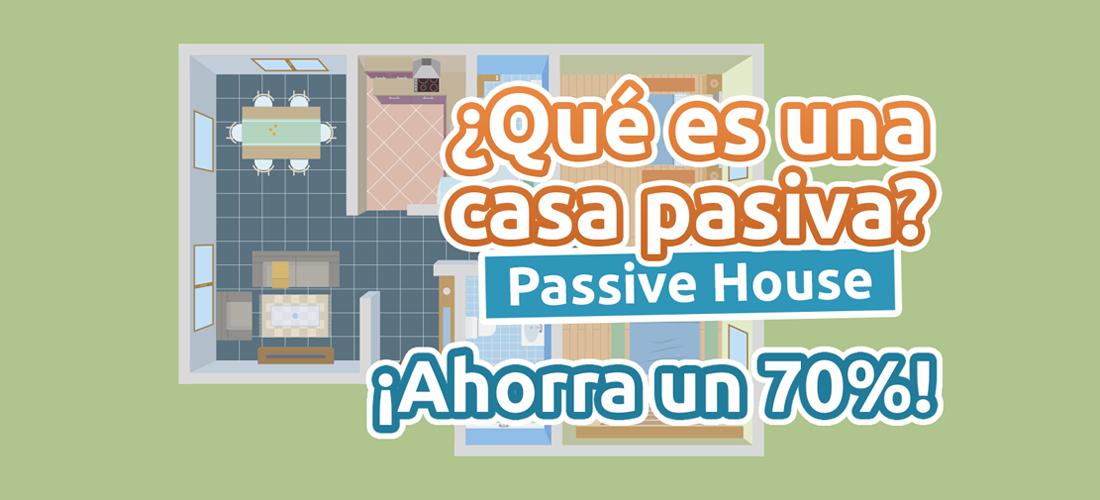 ¿Qué es una casa pasiva o passive house?