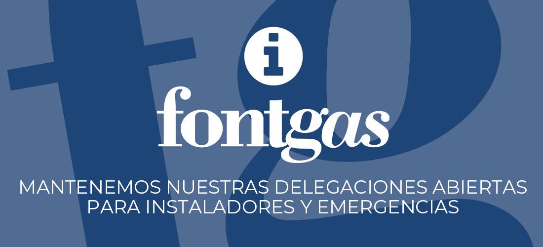 (Actualizado 13/4/2020) Fontgas mantiene sus delegaciones abiertas para instaladores y emergencias