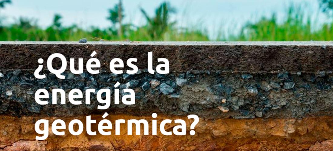 Que es la energía geotérmica