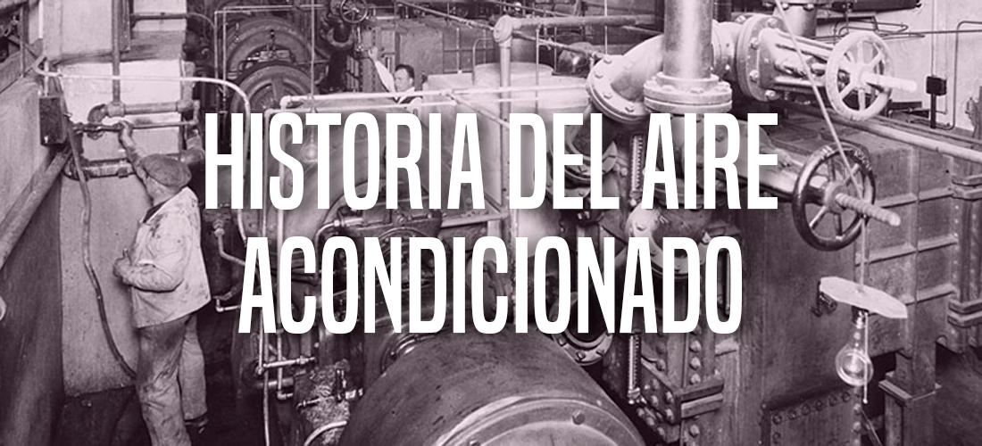 Historia del aire acondicionado (Parte 1)